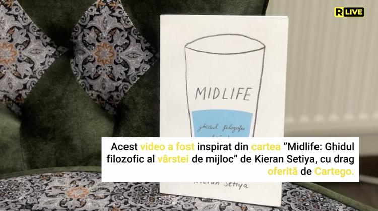 """Midlife. Ghidul filozofic al crizei vârstei de mijloc"", Kieran Setiya"