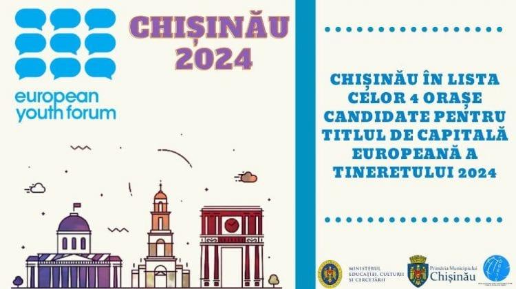 Chișinăul a fost inclus în lista celor 4 orașe candidate pentru titlul de Capitală Europeană a Tineretului 2024