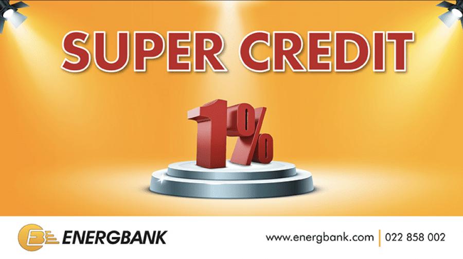 La Energbank ai Super Credit doar la 1%