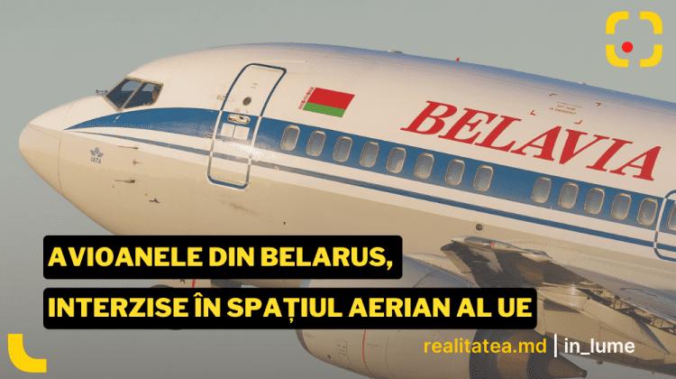 UE închide spațiul aerian al blocului pentru avioanele din Belarus ca măsură de sancţionare a regimului Lukaşenko