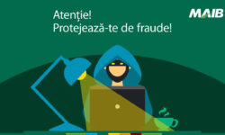 """MAIB lansează inițiativa """"Protejează-te de fraude"""""""