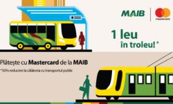 Cu MAIB și Mastercard continui să călătorești la jumătate de preț prin Chișinău